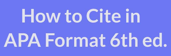 Guide to Citing in APA Format