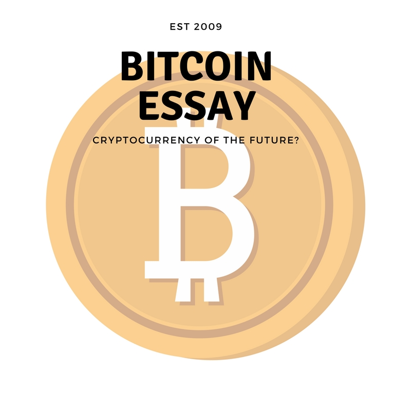 current event essay and term paper tutorials bitcoin essay