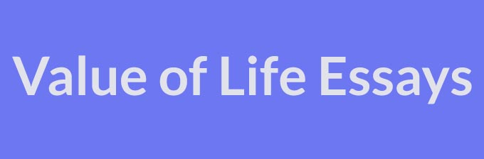 Value of Life Essays